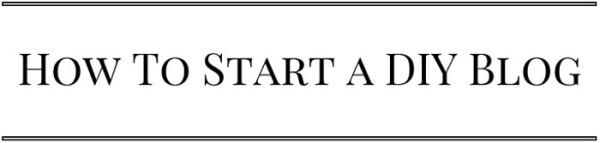 How-to-start-a-DIY-Blog